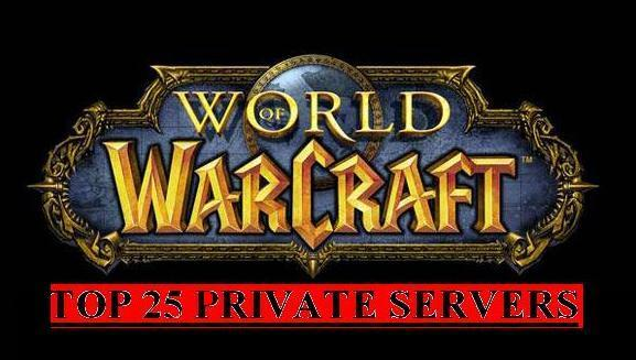 World of Warcraft Top 25 Private Servers